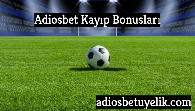 adiosbet-kayıp-bonusları